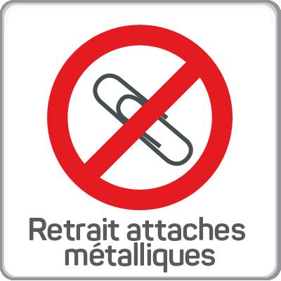 retrait attaches metaliques